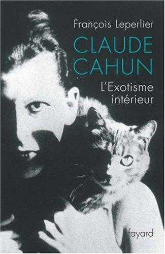 Claude Cahun : L'Exotisme intérieur par François Leperlier