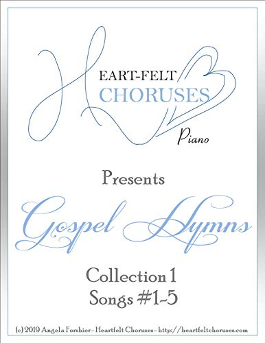 Down In My Soul- Piano Hymns By Heartfelt Choruses:  Collection 1, Songs #01-05 (English Edition)