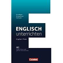 Englisch unterrichten: Grundlagen - Kompetenzen - Methoden: Buch mit DVD-ROMs. Fachdidaktik mit 12 gefilmten Unterrichtsstunden