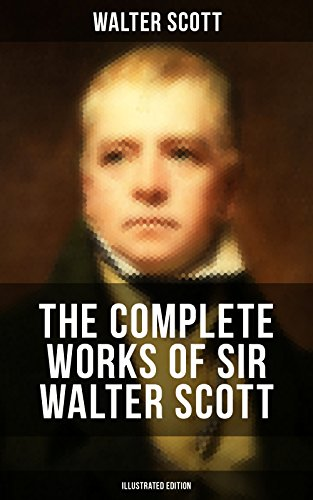 the-complete-works-of-sir-walter-scott-illustrated-edition-historical-novels-short-stories-poetry-pl