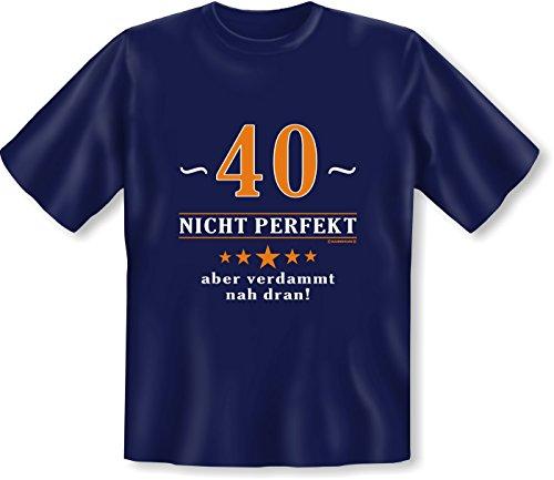 Geburtstags/Spaß/Fun-Shirt Rubrik lustige Sprüche: 40 - nicht perfekt aber verdammt nahe dran! - Geschenkidee Navyblau