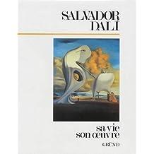 Salvador Dalí, sa vie, son oeuvre.