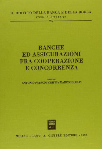 Banche ed assicurazioni fra cooperazione e concorrenza