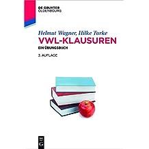 VWL-Klausuren: Ein Übungsbuch (De Gruyter Studium)