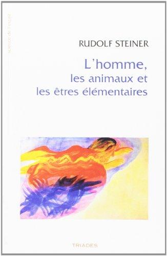 L'Homme, les Animaux et les Etres Elementaires par Steiner Rudolf