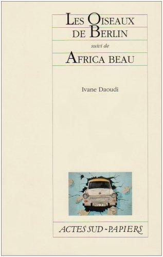 Les Oiseaux de Berlin : Suivi de Africa Beau