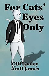For Cats' Eyes Only: Volume 1 (Animal Intelligence Services)