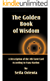 The Golden Book of Wisdom: Revelation of the 4th Tarot Card  According to Franz Bardon (English Edition)