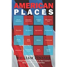 American Places: A Writer's Pilgrimage to Sixteen of This Country's Most Visited and Cherished Sites (English Edition)