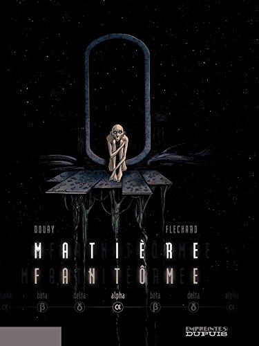 Matière Fantôme – tome 1 - Alpha