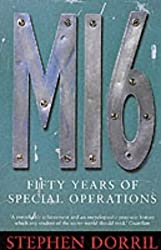 MI6: Fifty Years of Special Operations by Dorril, Stephen (2001) Paperback