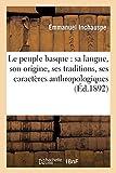 Le peuple basque : sa langue, son origine, ses traditions, ses caractères anthropologiques