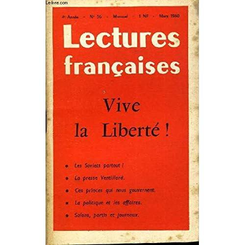 LECTURES FRANCAISES N° 36 - VIVE LA LIBERTE !, LES SOVIETS PARTOUT, LA PRESSE VENTILLARD, CES PRINCES QUI NOUS GOUVERNENT, LA POLITIQUE ET LES AFFAIRES, SALONS, PARTIS ET JOURNAUX