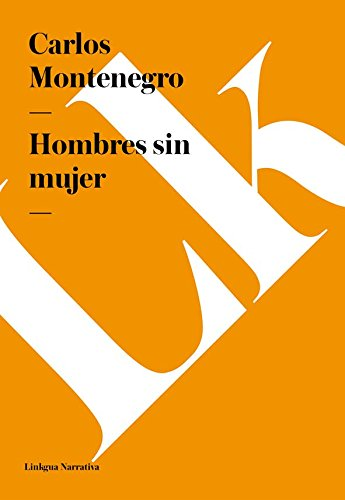 Hombres sin mujer por Carlos Montenegro