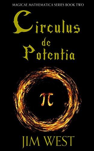 Circulus de Potentia (Magicae Mathematica Book 2)