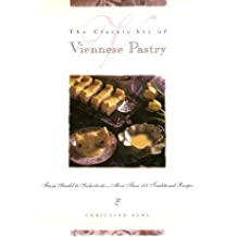 The Classic Art of Viennese Pastry: From Strudel to Sachertorte More Than 100 Traditional Recipes by Christine Berl (1997-11-01)