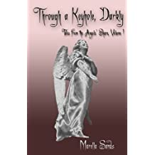 Through a Keyhole, Darkly: Volume 1 (Tales from the Angels' Share)