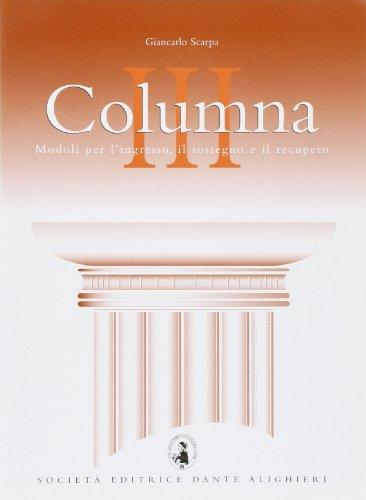 Columna. Moduli per l'ingresso, il sostegno e il recupero del latino. Per le Scuole superiori: 3