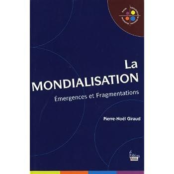La Mondialisation. Emergences et fragmentations (NE)