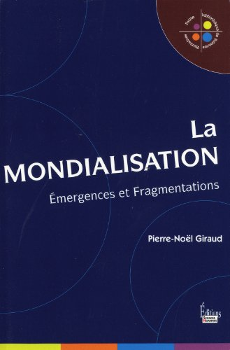 La Mondialisation. Emergences et fragmentations (NE)