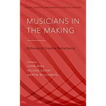 Musicians in the Making: Pathways to Creative Performance