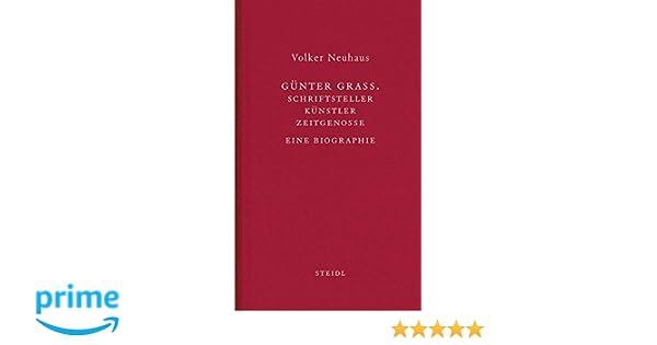 gnter grass schriftsteller knstler zeitgenosse eine biographie amazonde volker neuhaus bcher - Gunter Grass Lebenslauf