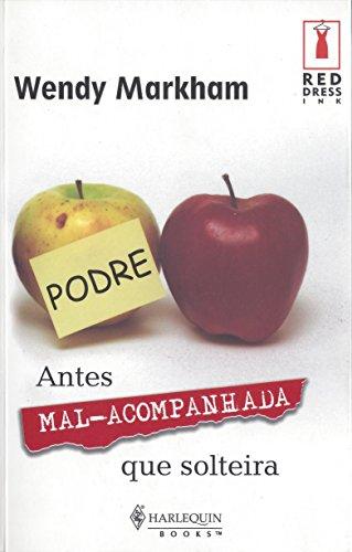 Antes Mal-Acompanhado Que Solteira (Em Portuguese do Brasil)