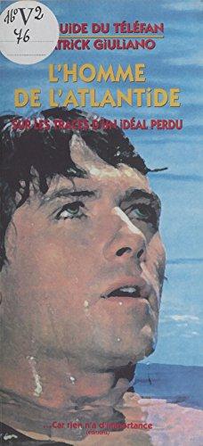 L'homme de l'Atlantide : sur les traces d'un idéal perdu (Guide du Téléfan) (French Edition)