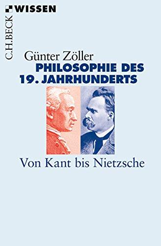 Philosophie des 19. Jahrhunderts: Von Kant bis Nietzsche (Beck'sche Reihe)