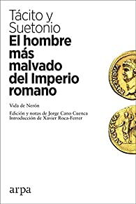 El hombre más malvado del Imperio romano: Vida de Nerón par  Tácito