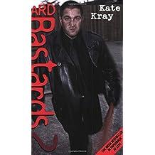 Hard Bastards 2 by Kate Kray (15-May-2003) Paperback