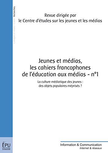Jeunes et médias - Les Cahiers francophones de l'éducation aux médias- n°1: La culture médiatique des jeunes : des objets populaires méprisés ?