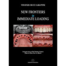 New Frontiers In Immediate Loading (English Edition)