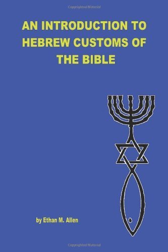 an-introduction-to-hebrew-customs-of-the-bible-by-ethan-allen-2008-03-06