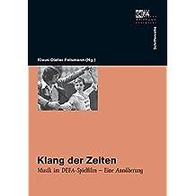 Klang der Zeiten: Musik im DEFA-Spielfilm – Eine Annäherung