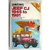 Chilton's repair & tune-up guide, Jeep CJ 1945 to 1981: CJ-2A, CJ-3A, CJ-3B, CJ-5, CJ-6, CJ-7, Scrambler by paperback (1981-12-23)