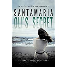 OLI`S SECRET: A story of love and revenge (English Edition)