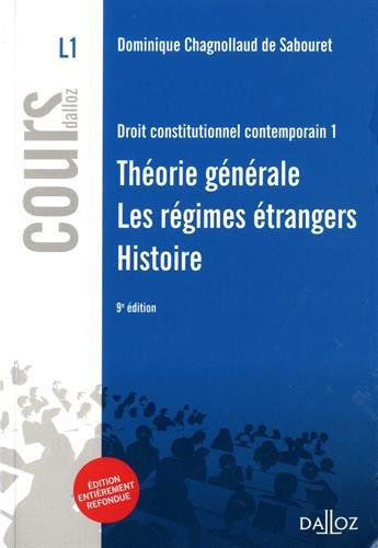 Droit constitutionnel contemporain 1. Thorie gnrale - Les rgimes trangers - Histoire - 9e d.