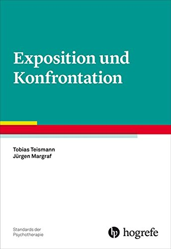 Exposition und Konfrontation (Standards der Psychotherapie)