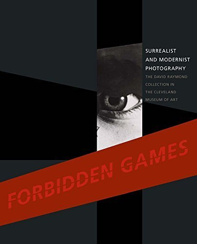 forbidden-games-surrealist-and-modernist-photography-the-david-raymond-collection-in-the-cleveland-museum-of-art-by-hinson-tom-e-walker-ian-kurzner-lisa-2014-hardcover