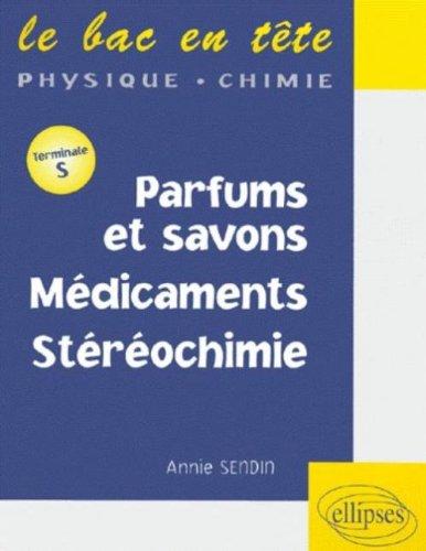 Parfums et savons, médicaments, stéréochimie : Terminale S
