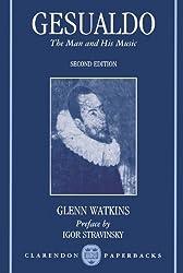 Gesualdo: The Man and His Music (Clarendon Paperbacks)