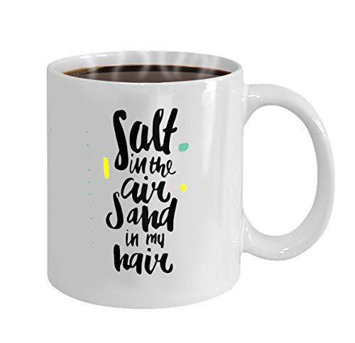 Funny coffee mug For Best Friend On Christmas - White Ceramic 11 Oz salt in the air sand in my hear hand lettering unique quote made with brush it can be used for t shi -