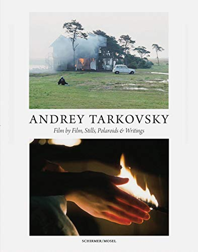 Andrey Tarkovsky: Life and Work: Film by Film, Stills, Polaroids & Writings