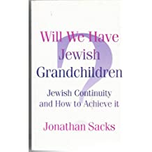 Will We Have Jewish Grandchildren?: Jewish Continuity and How to Achieve it