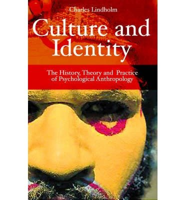 [(Culture and Identity: The History, Theory, and Practice of Psychological Anthropology)] [Author: Charles Lindholm] published on (September, 2007)