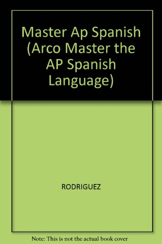 Master Ap Spanish (MASTER THE AP SPANISH LANGUAGE TEST) por RODRIGUEZ