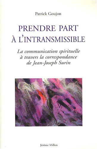 Prendre part à l'intransmissible : La communication spirituelle à travers la correspondance de Jean-Joseph Surin