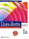 Linea diretta nuovo. Volume 1A. Corso di italiano per principianti. Libro per lo studente. Con CD Audio: v. 1a