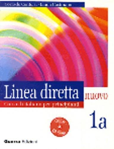 Linea diretta nuovo. Volume 1A. Corso di italiano per principianti. Libro per lo studente. Con CD Audio
